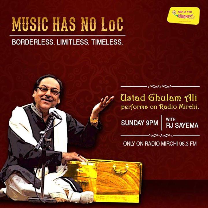 Ghulam Ali will sing on Mirchi tonight.