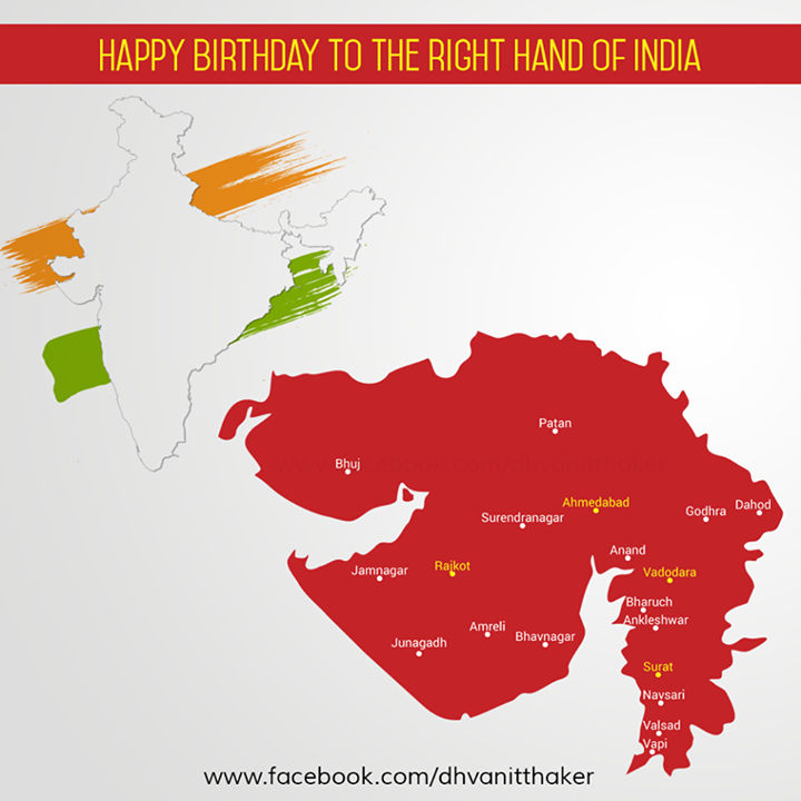 :: Happy Birthday to the Right Hand of India :: #GujaratDay #GujaratDivas #Gujarat #India