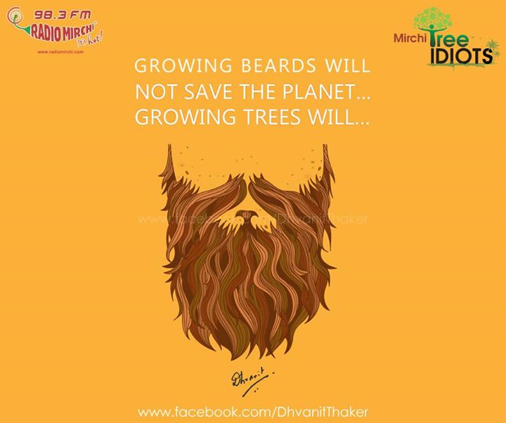 Growing Beards will not save the Planet! Growing trees will..  #treeidiot #treeidiots