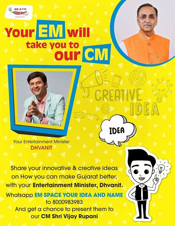 Share your innovative and creative ideas on How you can make Gujarat better; with me your  Entertainment Minister.   Whatsapp EM space your idea and name to 8000983983 or mail it to dhvanit@radiomirchi.com and get a chance to present them to our CM Shri Vijay Rupani  #CM #Chiefminister #gujarat