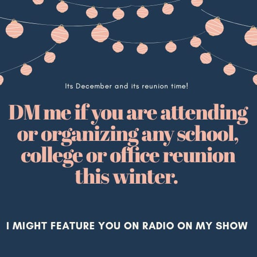 It's December and its reunion time!  DM me or comment if you are organizing any school, college or office reunion this winter. I might feature you on radio on my show.  #reunion #school #college #office #corporate #winter