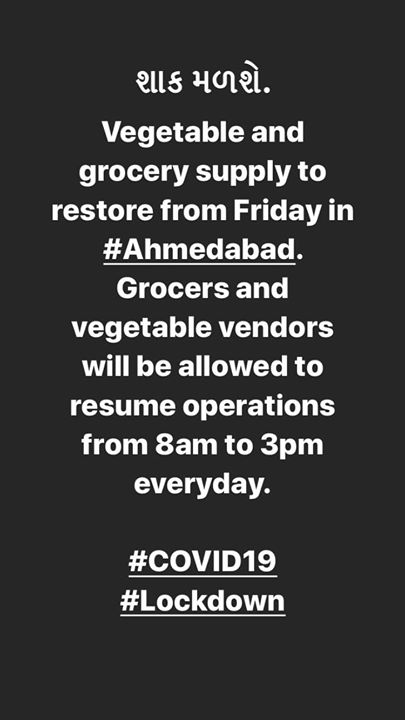 અમદાવાદમાં શાક મળશે શુક્રવારથી. Vegetable and grocery supply to restore from Friday in #Ahmedabad. Grocers and vegetable vendors will be allowed to resume operations from 8am to 3pm everyday.  #COVID19 #Lockdown