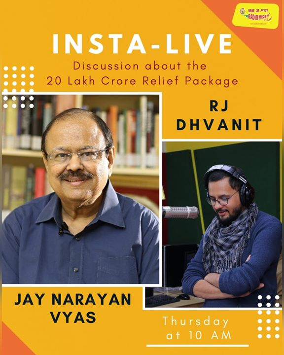Insta Live!  Jay Narayan Vyas with RJ Dhvanit.  ::  Discussion about the 20 Lakh Crore Relief Package. ::  Thursday at 10 AM on RJ Dhvanit's Instagram.  #COVID19 #aatmanirbharbharatabhiyan #economicpackage #Indiafightscorona