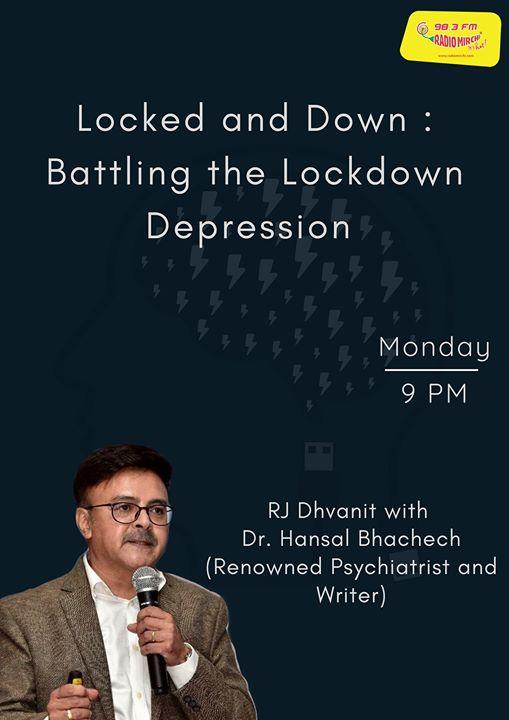 Locked and Down : Battling the Lockdown Depression   RJ Dhvanit with Dr. Hansal Bhachech, Renowned Psychiatrist and Writer  Monday at 9 PM on RJ Dhvanit's Instagram page!  Happy Minds - Dr. Hansal Bhachech #hansalbhachech #coronavirus #Covid_19  #indiafightscorona #rjdhvanit #RadioMirchi #MirchiGujarati #meditation #family #familytime