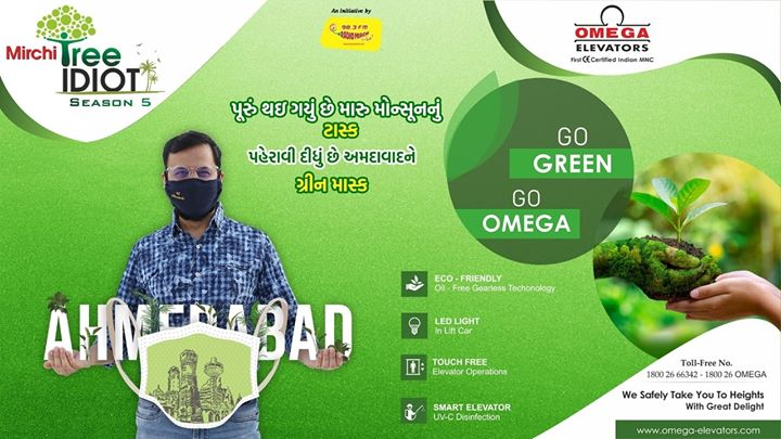 Go Green..Go Omega Mirchi Tree Idiot Season 5- Presented by Omega Elevators  For delivery of saplings wait till 15th August.