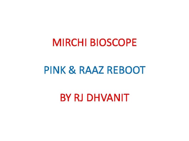 Amitabh Bachchan's #PINK is not feminist, it's equalist!   4 Mirchis out of 5 to PINK  2 Mirchis to Raaz ReBhoot!  #amitabhbachchan #raazreboot #bigb #mirchimoviereview