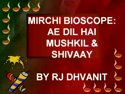 #mirchimoviereview: Listen to the detailed Bioscope of #shivaay and #aedilhaimushkil.   #adhm #ajaydevgn #ranbirkapoor #anushkasharma #aishwariyaraibachchan #karanjohar