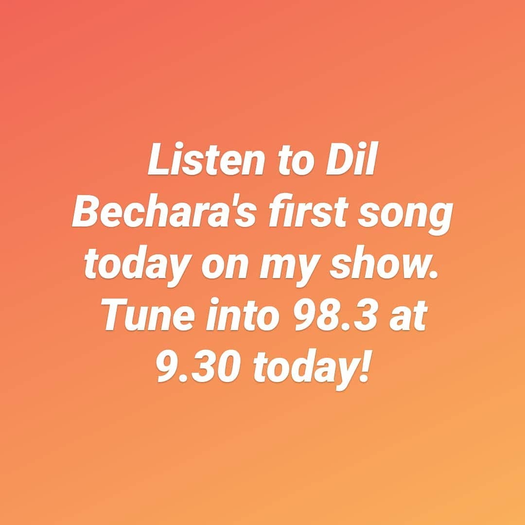 Listen to Dil Bechara's first song today on on my show. Tune into 98.3 right now!